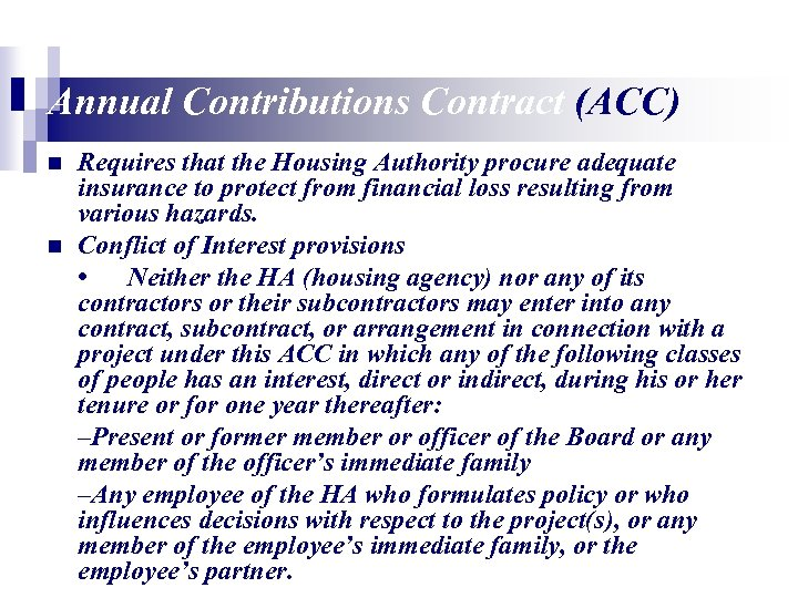 Annual Contributions Contract (ACC) n n Requires that the Housing Authority procure adequate insurance