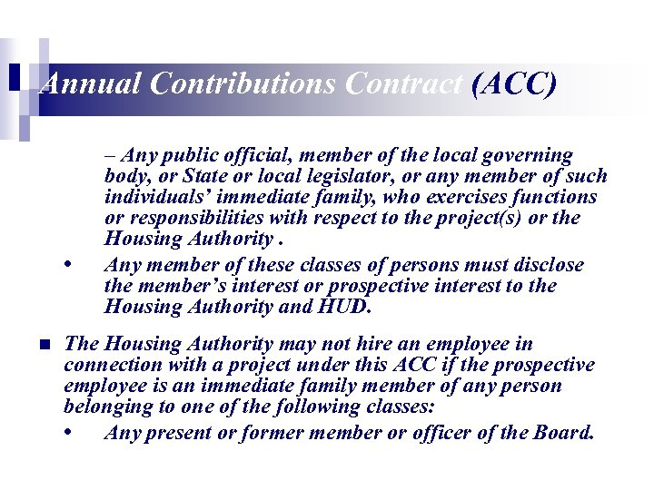 Annual Contributions Contract (ACC) • n – Any public official, member of the local