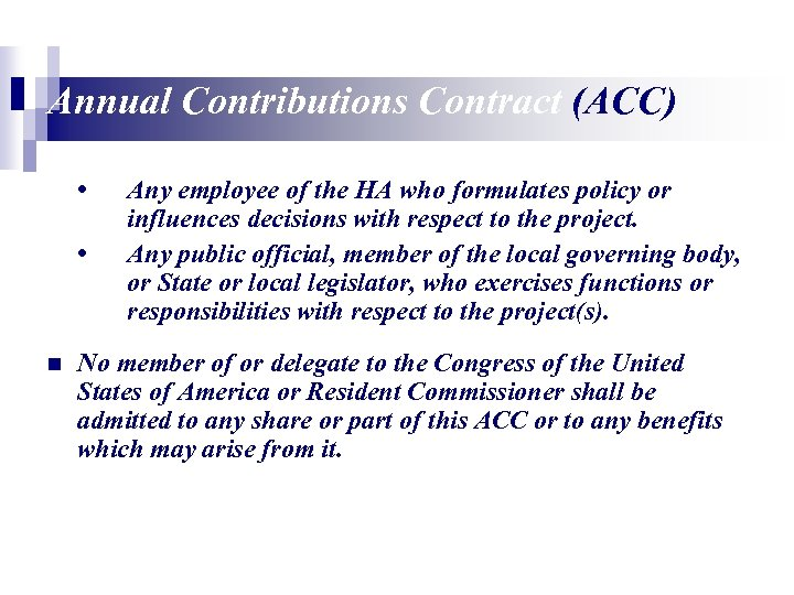 Annual Contributions Contract (ACC) • • n Any employee of the HA who formulates