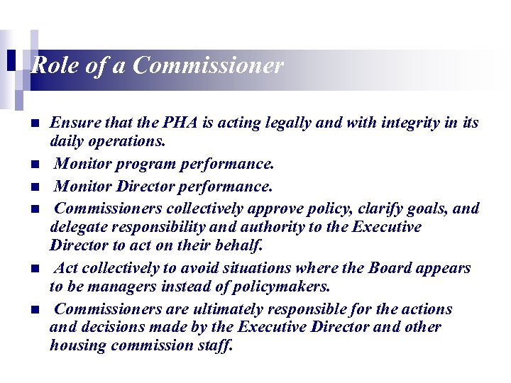 Role of a Commissioner n n n Ensure that the PHA is acting legally