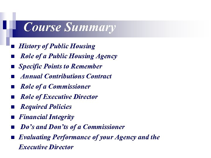 Course Summary n n n n n History of Public Housing Role of a