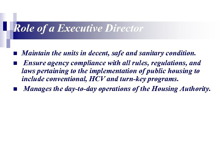 Role of a Executive Director n n n Maintain the units in decent, safe