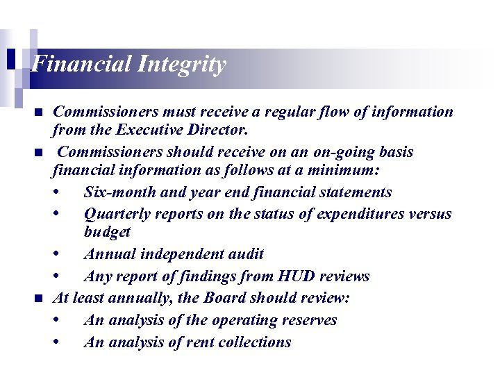 Financial Integrity n n n Commissioners must receive a regular flow of information from
