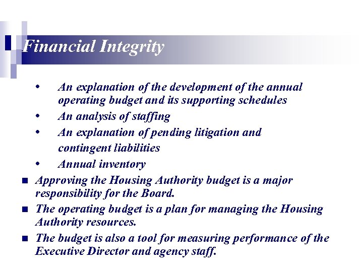 Financial Integrity • n n n An explanation of the development of the annual