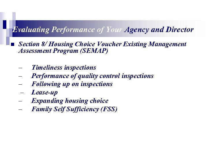 Evaluating Performance of Your Agency and Director n Section 8/ Housing Choice Voucher Existing
