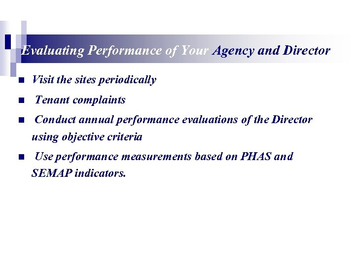 Evaluating Performance of Your Agency and Director n n Visit the sites periodically Tenant