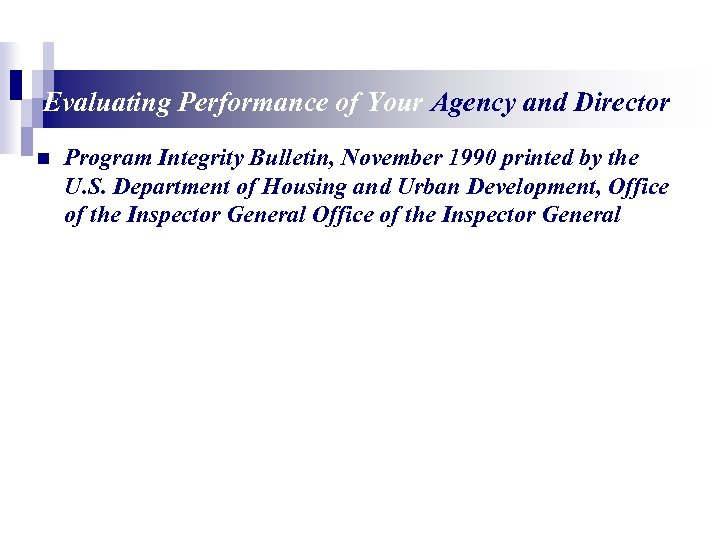 Evaluating Performance of Your Agency and Director n Program Integrity Bulletin, November 1990 printed
