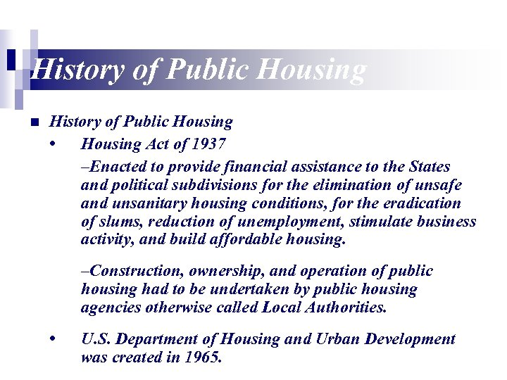 History of Public Housing n History of Public Housing • Housing Act of 1937
