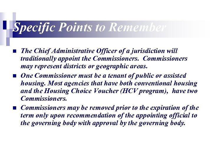 Specific Points to Remember n n n The Chief Administrative Officer of a jurisdiction