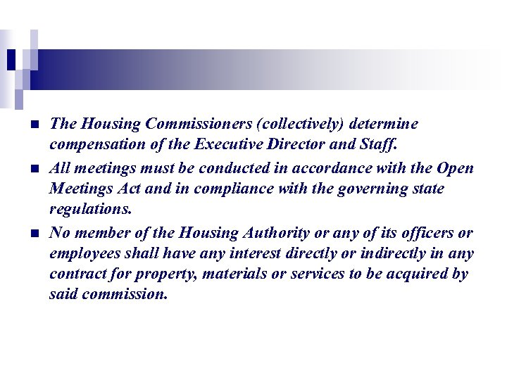 n n n The Housing Commissioners (collectively) determine compensation of the Executive Director and