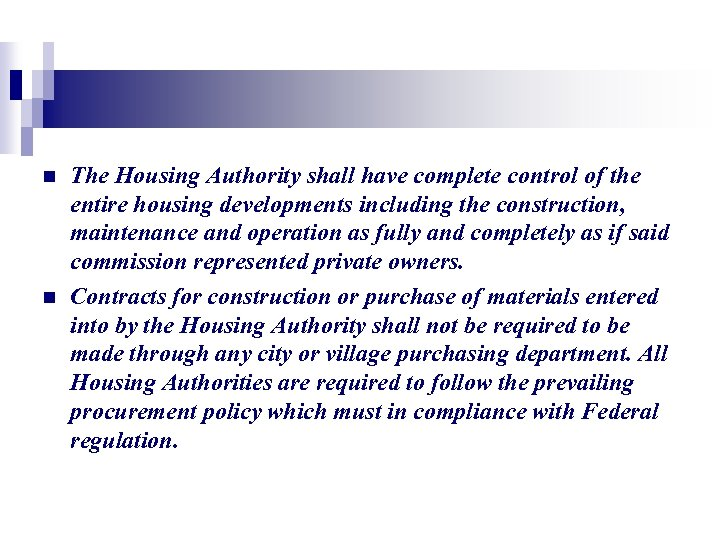 n n The Housing Authority shall have complete control of the entire housing developments