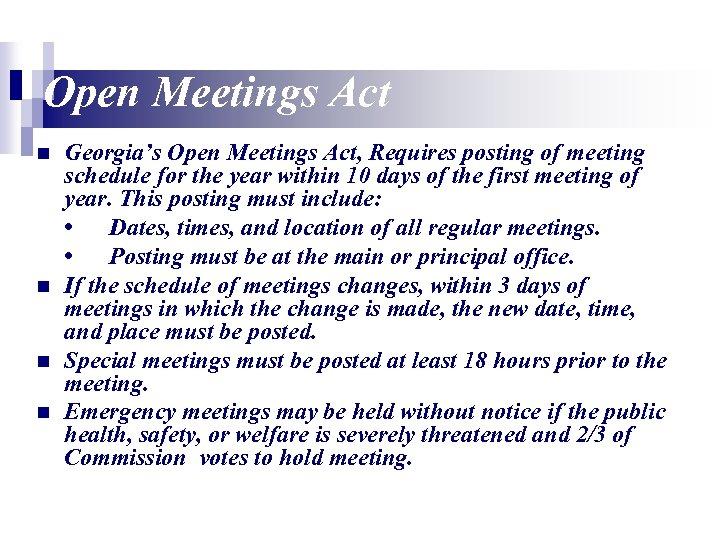 Open Meetings Act n n Georgia's Open Meetings Act, Requires posting of meeting schedule