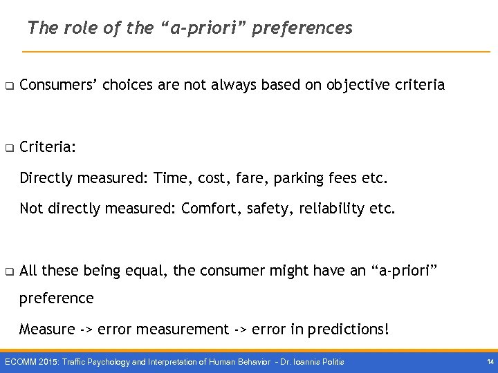 "The role of the ""a-priori"" preferences q Consumers' choices are not always based on"