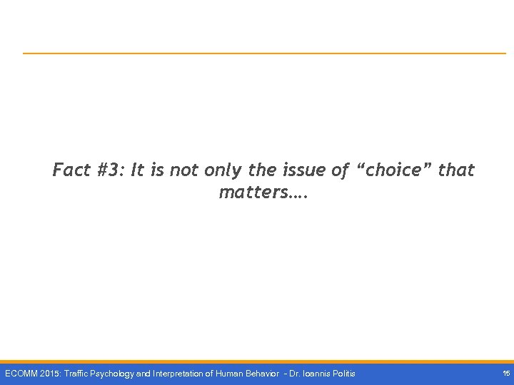"""Fact #3: It is not only the issue of """"choice"""" that matters…. ECOMM 2015:"""