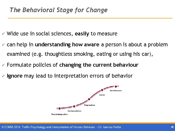 The Behavioral Stage for Change ü Wide use in social sciences, easily to measure