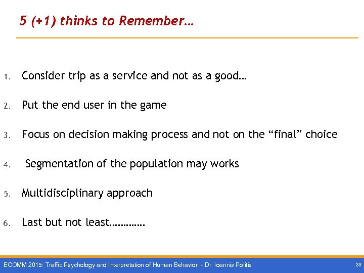 5 (+1) thinks to Remember… 1. Consider trip as a service and not as