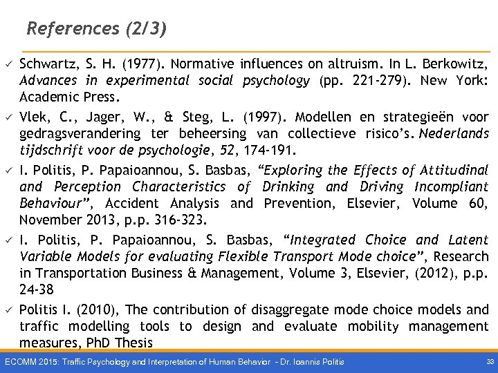 References (2/3) ü ü ü Schwartz, S. H. (1977). Normative influences on altruism. In