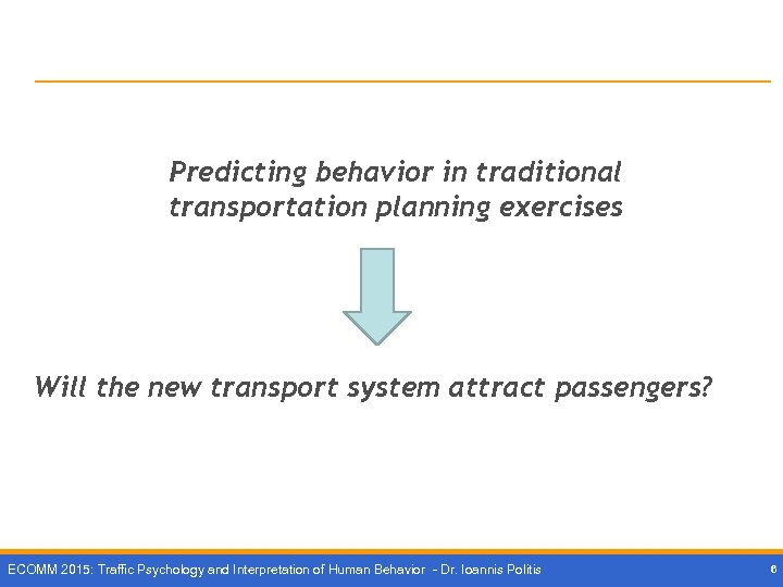 Predicting behavior in traditional transportation planning exercises Will the new transport system attract passengers?