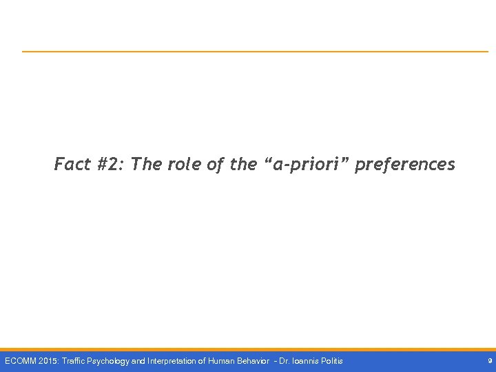 """Fact #2: The role of the """"a-priori"""" preferences ECOMM 2015: Traffic Psychology and Interpretation"""