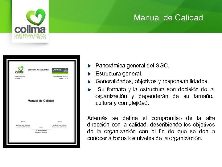Manual de Calidad Panorámica general del SGC. Estructura general. Generalidades, objetivos y responsabilidades. Su