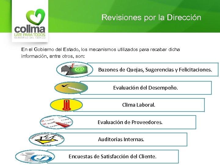 Revisiones por la Dirección En el Gobierno del Estado, los mecanismos utilizados para recabar
