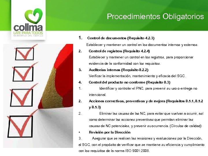 Procedimientos Obligatorios 1. Control de documentos (Requisito 4. 2. 3) Establecer y mantener un