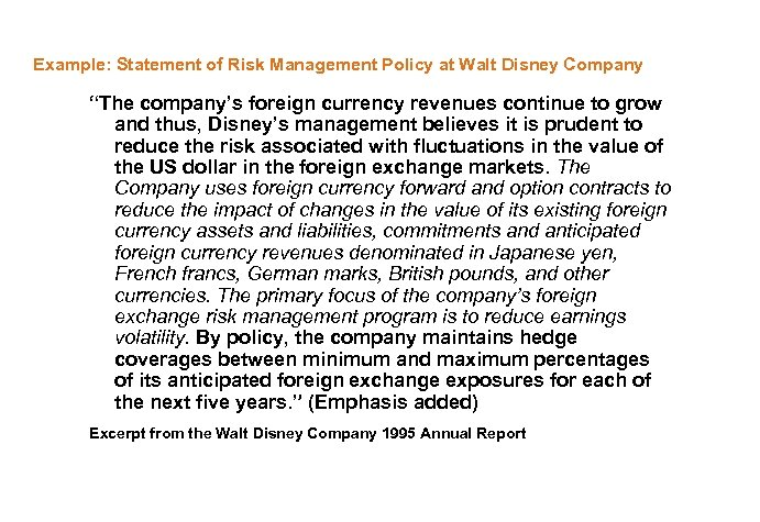 "Example: Statement of Risk Management Policy at Walt Disney Company ""The company's foreign currency"