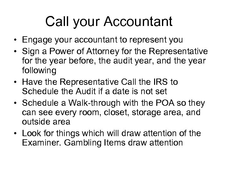 Call your Accountant • Engage your accountant to represent you • Sign a Power