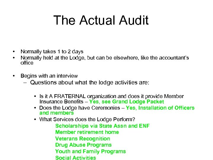 The Actual Audit • • Normally takes 1 to 2 days Normally held at