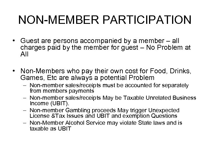 NON-MEMBER PARTICIPATION • Guest are persons accompanied by a member – all charges paid