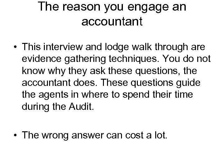 The reason you engage an accountant • This interview and lodge walk through are