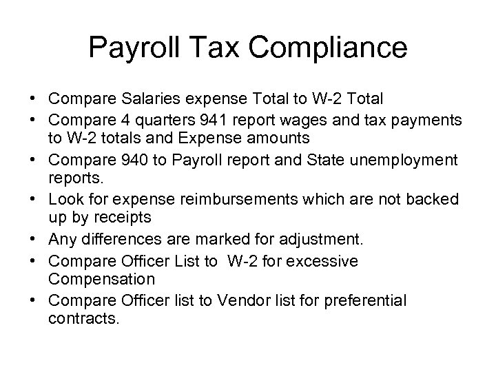 Payroll Tax Compliance • Compare Salaries expense Total to W-2 Total • Compare 4