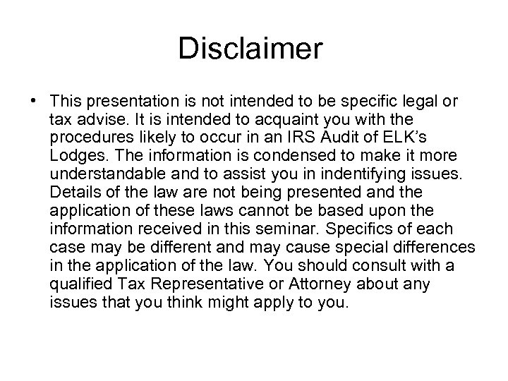 Disclaimer • This presentation is not intended to be specific legal or tax advise.