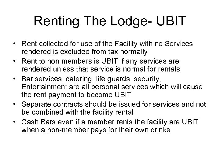 Renting The Lodge- UBIT • Rent collected for use of the Facility with no