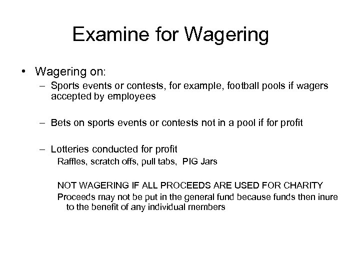 Examine for Wagering • Wagering on: – Sports events or contests, for example, football