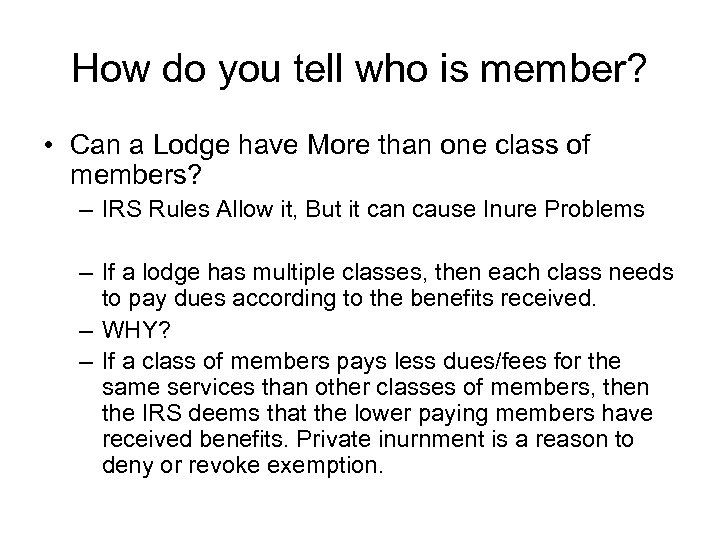 How do you tell who is member? • Can a Lodge have More than