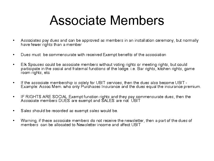 Associate Members • Associates pay dues and can be approved as members in an