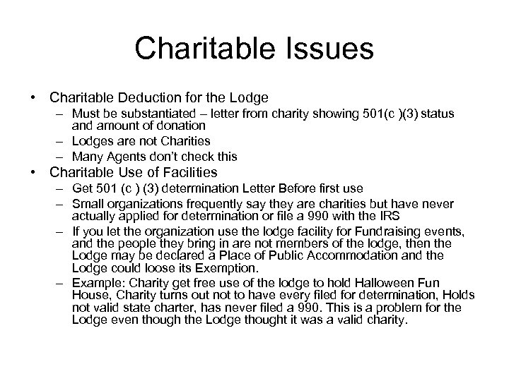 Charitable Issues • Charitable Deduction for the Lodge – Must be substantiated – letter