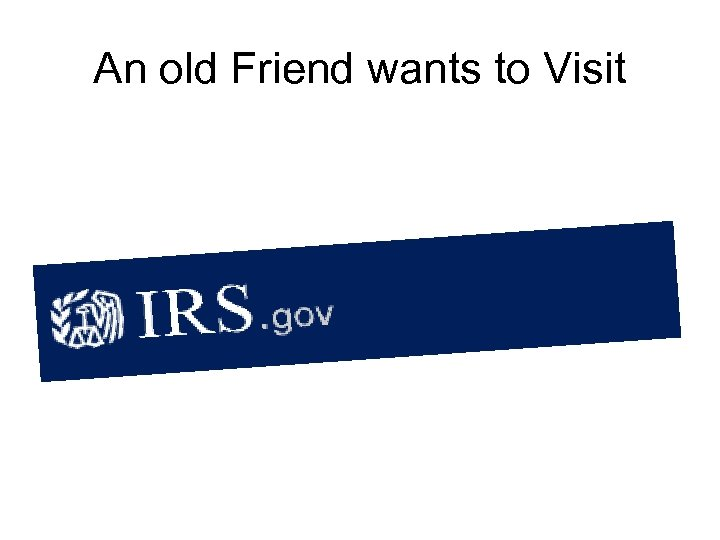 An old Friend wants to Visit