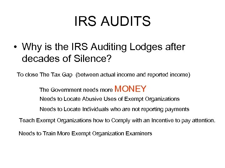 IRS AUDITS • Why is the IRS Auditing Lodges after decades of Silence? To