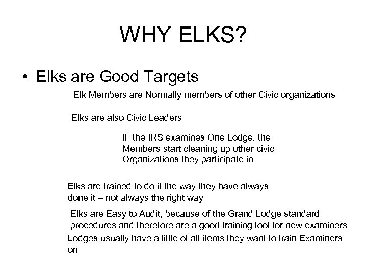 WHY ELKS? • Elks are Good Targets Elk Members are Normally members of other