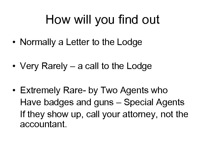How will you find out • Normally a Letter to the Lodge • Very