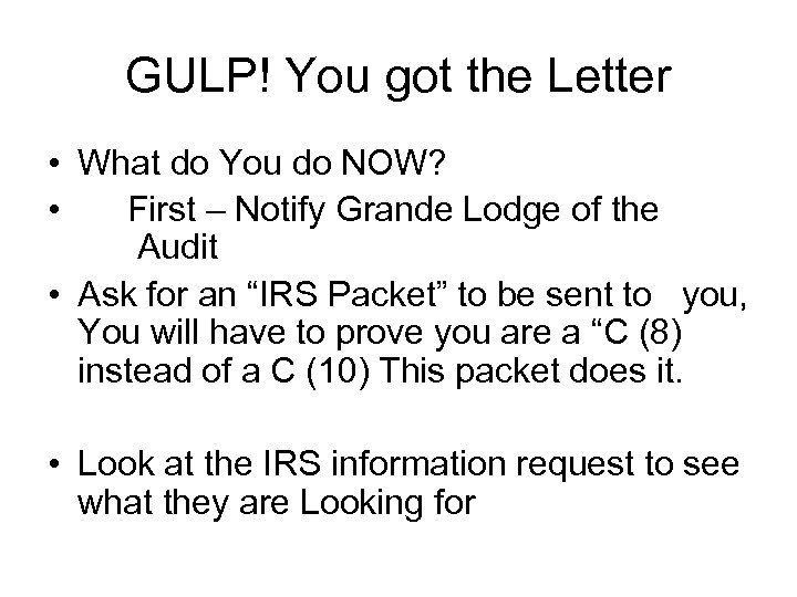GULP! You got the Letter • What do You do NOW? • First –