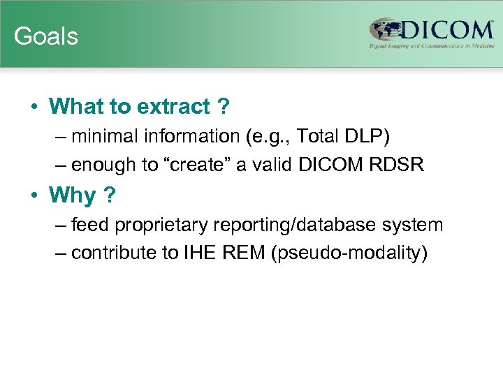 Goals • What to extract ? – minimal information (e. g. , Total DLP)