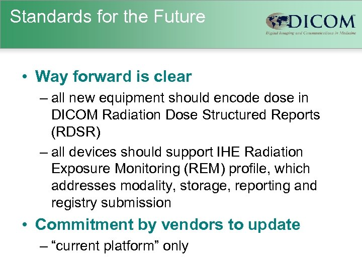 Standards for the Future • Way forward is clear – all new equipment should