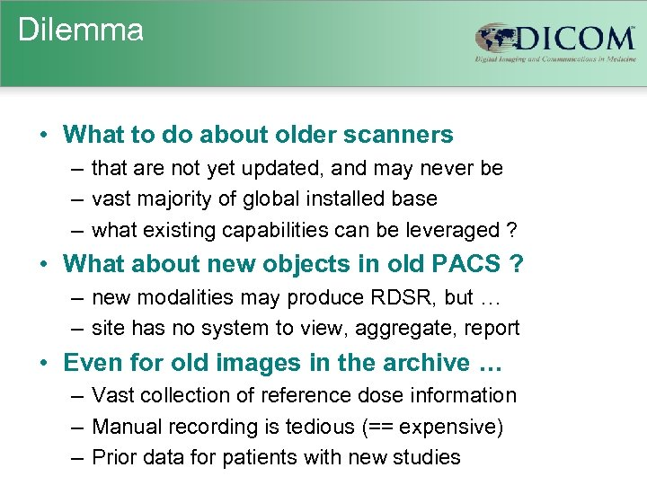 Dilemma • What to do about older scanners – that are not yet updated,