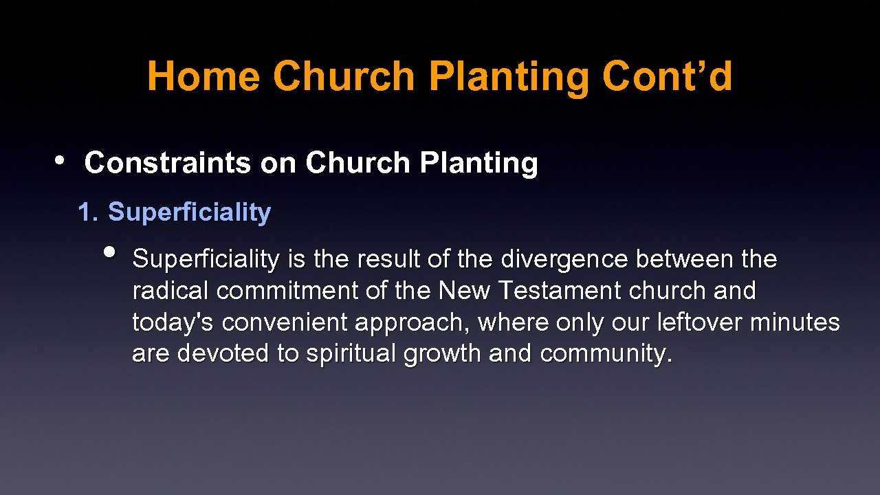 Home Church Planting Cont'd • Constraints on Church Planting 1. Superficiality • Superficiality is