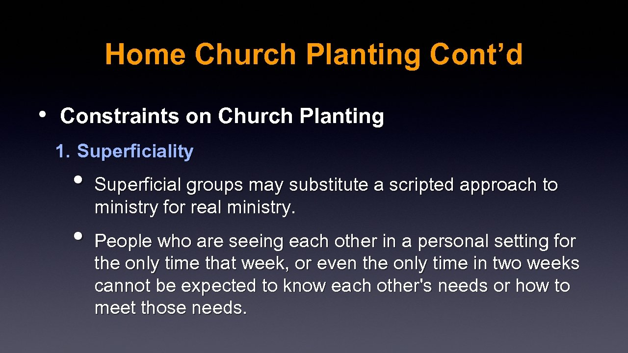Home Church Planting Cont'd • Constraints on Church Planting 1. Superficiality • Superficial groups