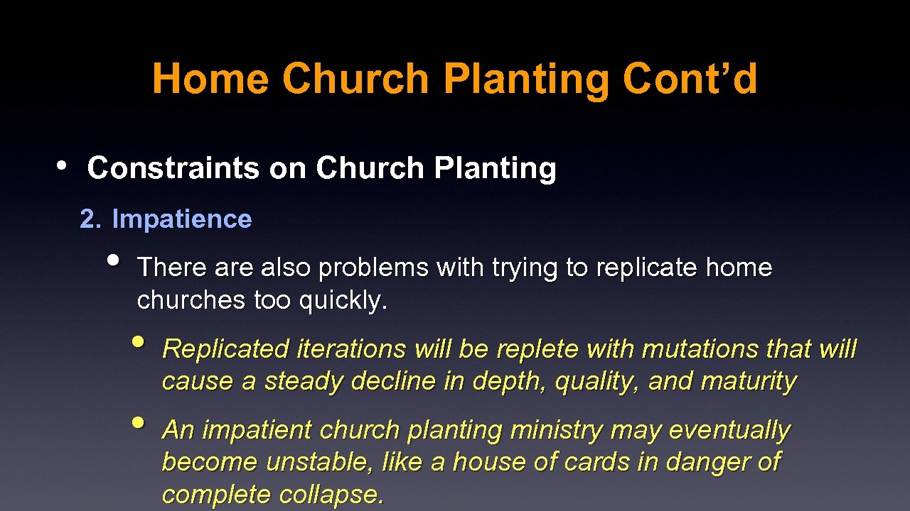 Home Church Planting Cont'd • Constraints on Church Planting 2. Impatience • There also