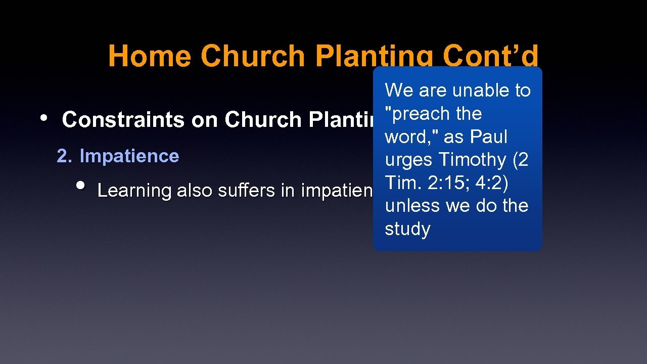 Home Church Planting Cont'd • We are unable to